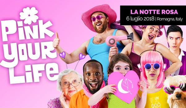 "Notte Rosa 2018: ""Pink your life"""